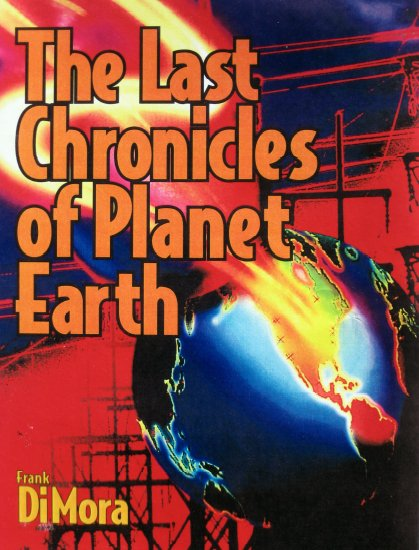 The-Last-Chronicles-of-Planet-Earth-November-28-2013-Edition-written-by-Frank-DiMora